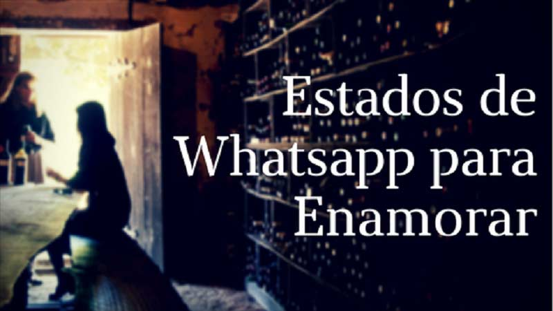 Cómo crear major estados de whatsapp para enamorar?