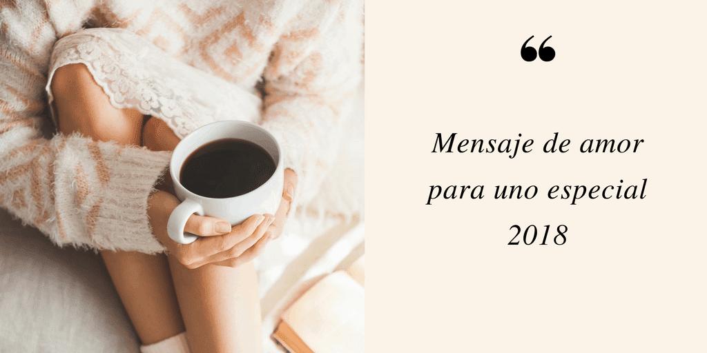 Mensaje de amor para uno especial 2018