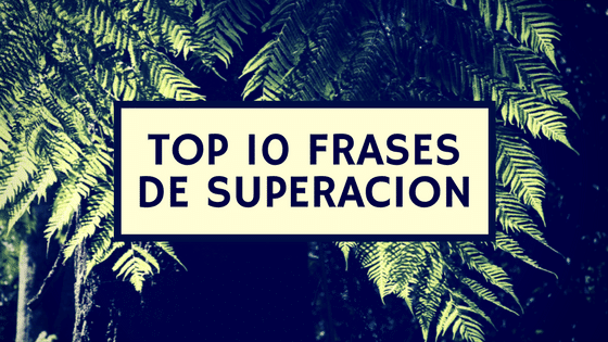 Top 10 frases de superacion