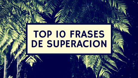 Top 10 Frases De Superacion Frases Para Enamorarz