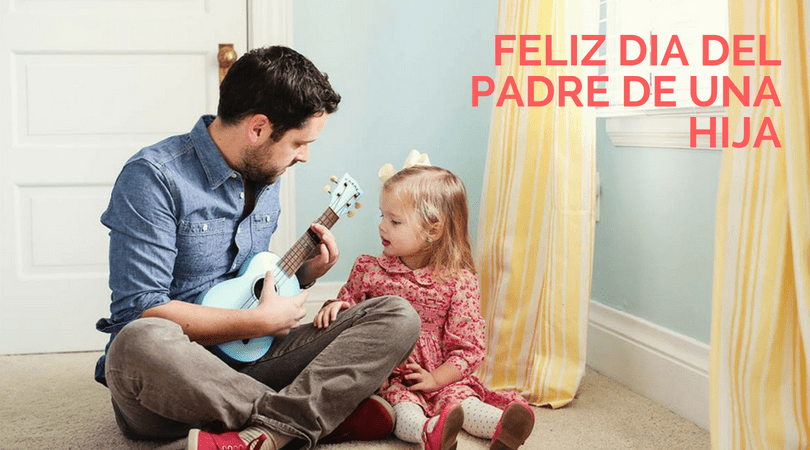 Feliz dia del padre de una hija